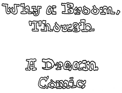 Why a Broom, Though (A Dream Comic)