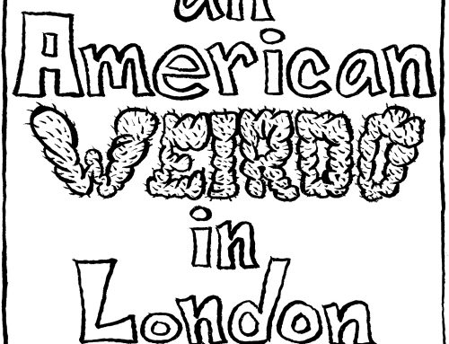 An American Weirdo in London